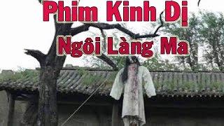 Ngôi Làng Ma Trong Rừng Sâu Phim Kinh Dị Thuyết Minh
