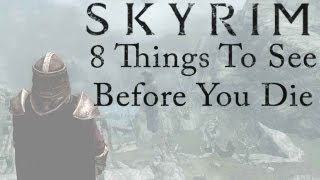 8 Things to See In Skyrim Before You Die