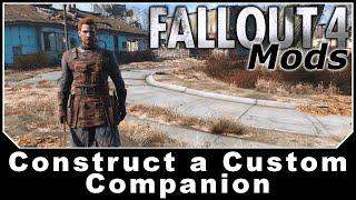 Fallout 4 Mods - Construct a Custom Companion