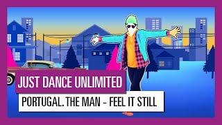 Download Lagu PORTUGAL. THE MAN - FEEL IT STILL / JUST DANCE UNLIMITED Gratis STAFABAND
