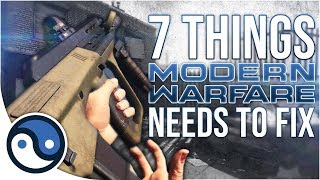 7 Things Modern Warfare Needs To Fix RIGHT NOW!
