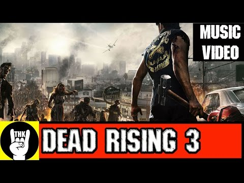 Dead Rising 3 RAP by TEAMHEADKICK (Music Video) Music Videos
