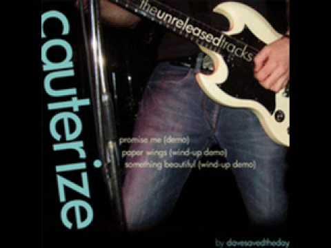 Cauterize - Promise Me