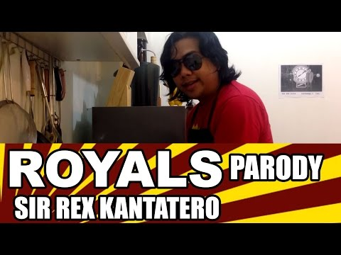 Royals (Lorde) Parody by Sir Rex Kantatero - LOYAL