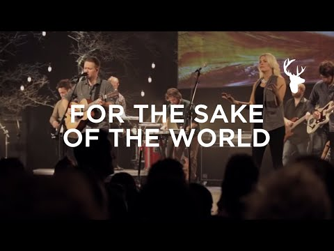 Bethel Live- For The Sake Of The World Ft. Brian Johnson video