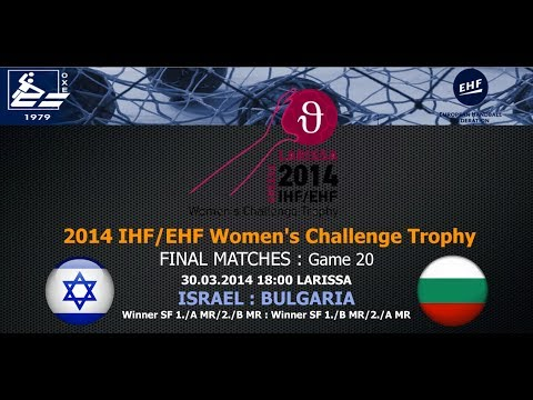 Live : Israel - Bulgaria 23-34 (30.03, 18:00) [FINAL MATCHES]