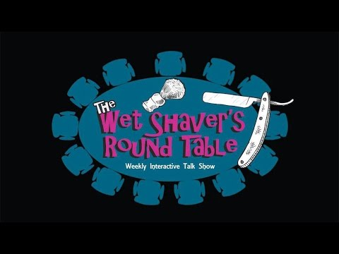 Wet Shaver's Round Table: Episode 31 - Special Guest Justin Park of Shave Revolution