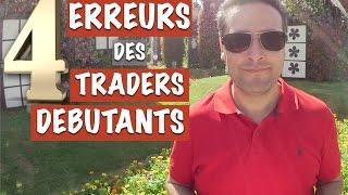 Les 4 principales Erreurs des Traders Débutants !