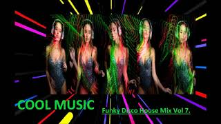 Funky Disco House Mix Vol 7