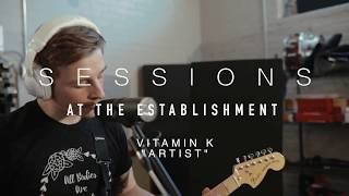 "Vitamin K - ""Artist"" Live at the Establishment"