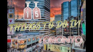 Top 15 Things To Do In Toronto, Canada