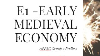 E1 -  Early Medieval Economy ||  APPSC Group 2 Prelims