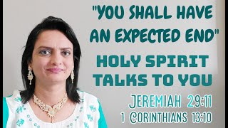 AN EXPECTED END | HOLY SPIRIT TALKS TO YOU | 1 CORINTHIANS 13:10 ANOINTED PROPHETESS GRACE NISHIDHA