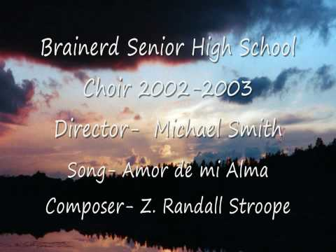This is the Brainerd, Minnesota Senior High School A Capella Choir (2002-2003) singing Amor de mi Alma, composed by Z. Randall Stroope. I sang 1st Tenor in t...