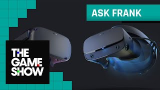 OCULUS QUEST OR RIFT S? | The Game Show: #ASKFRANK