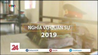 Nghĩa vụ quân sự 2019 | VTV24