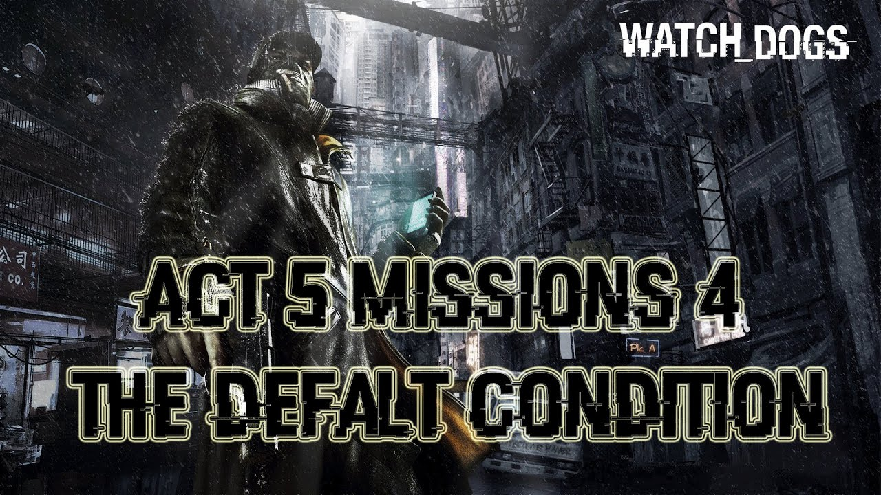 Watch Dogs Act  Missions