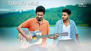 Tum Jo Mile (saanssien) unplugged cover