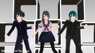 【MMD】Yandere Simulator- Feel The Sound