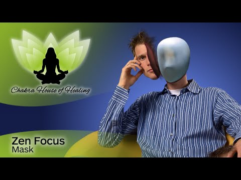 Masks We Wear - Zen Focus