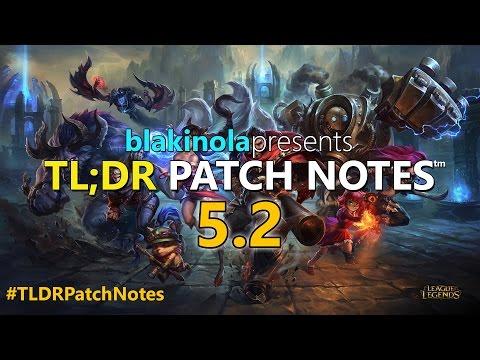 TL:DR Patch Notes 5.2 - League of Legends