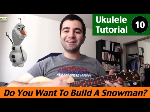 Ukulele Tutorial 10 - Do You Want To Build A Snowman by Kristen Bell (Frozen)