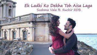 Ek Ladki Ko Dekha Toh Aisa Laga Darshan Raval Sushma Vala Ruchir Rdb Dance