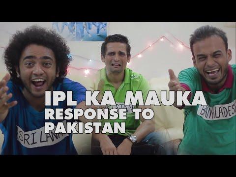 Ipl Ka Mauka | Response To Pakistan video