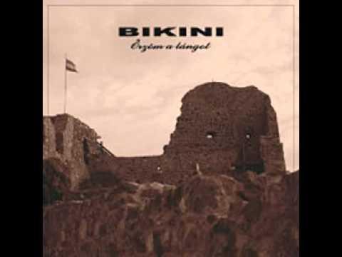 Bikini - Õrzöm A Lángot