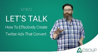 How to effectively create Twitter ads that convert | Adsoup Insights EP# 22
