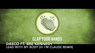Dasco ft. Bre Kennedy - Lead With My Body (Hi, I'm Claude Remix)