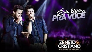 Ouça Zé Neto e Cristiano - Eu Ligo Pra Você DVD Ao vivo em São José do Rio Preto