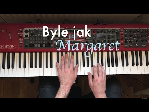 Margaret - Byle Jak (MHIC Piano Cover)