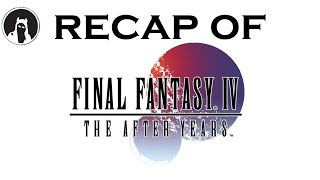 What happened in Final Fantasy IV: The After Years? (RECAPitation)