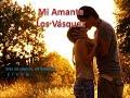video de musica mi amante Los vasquez con letra