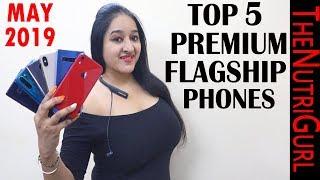Top 5 PREMIUM FLAGSHIP Phones in MAY 2019