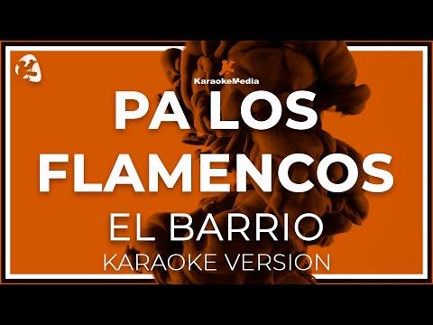 El Barrio - Pa Los Flamencos (Karaoke)