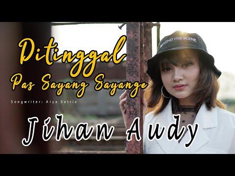 JIHAN AUDY - DITINGGAL PAS SAYANG SAYANGE (Official Music Video)