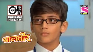 Download Weekly Reliv  Baalveer  16th June 2018 to 22nd June 2018  Episode 990 to 996