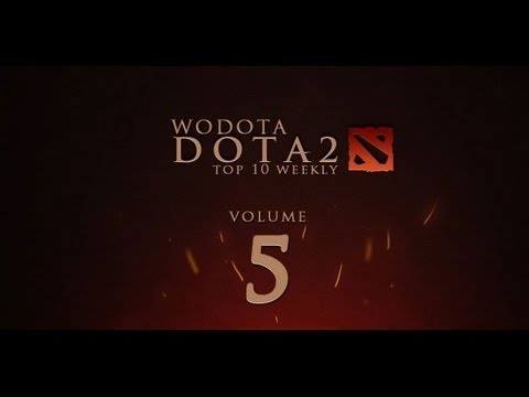 WoDotA DotA 2 Top10 Weekly Vol. 5