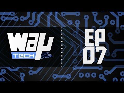 #WayTech Ep. 7