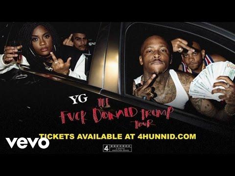 download lagu YG - Fuck Donald Trump Tour  Trailer gratis