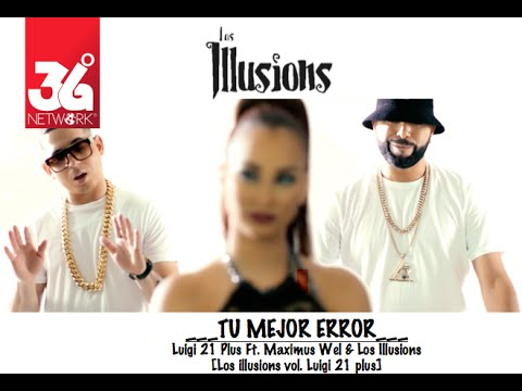 Luigi 21 Plus Ft Maximus Wel – Tu Mejor Error (Official Video) videos