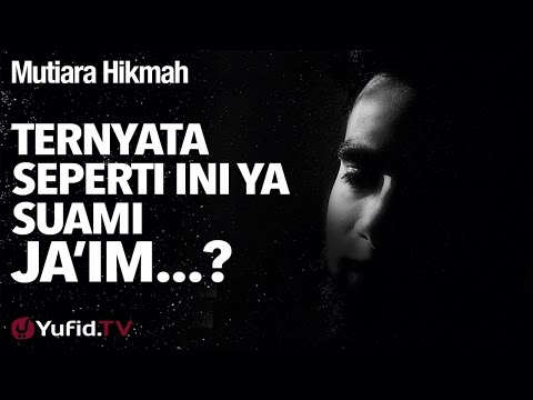 Mutiara Hikmah: Ternyata Seperti Ini Ya Suami Ja'im...? - Ustadz Syafiq Riza Basalamah, MA.