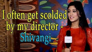 #CelebDiary : I often get scolded by my director - Shivangi