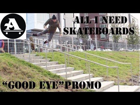 "All I Need Skateboards ""Good Eye"" Promo"