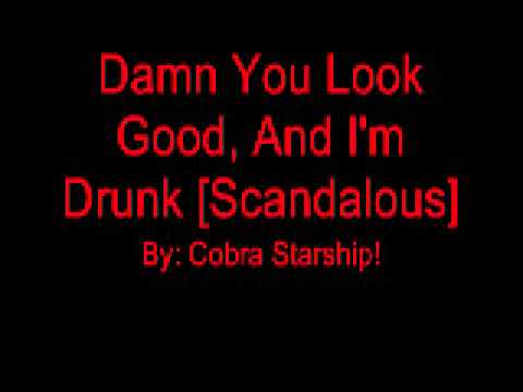 Cobra Starship - Damn You Look Good And I