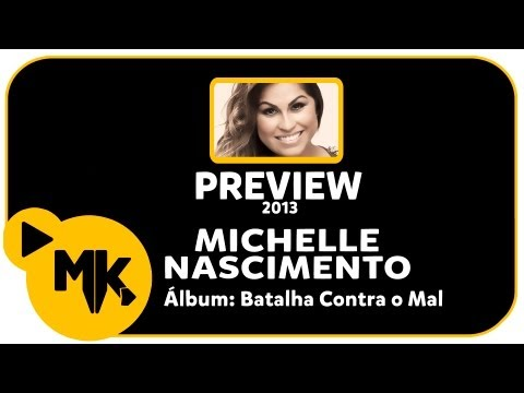 Michelle Nascimento - PREVIEW EXCLUSIVO do Álbum Batalha Contra o Mal - setembro 2013