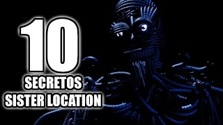 TOP: 10 Secretos De FNAF Sister Location Que No Sabias