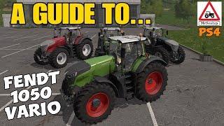 Farming Simulator 17 PS4, A Guide to... Fendt Vario 1050.